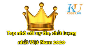 top-nha-cai-uy-tin-chat-luong-nhat